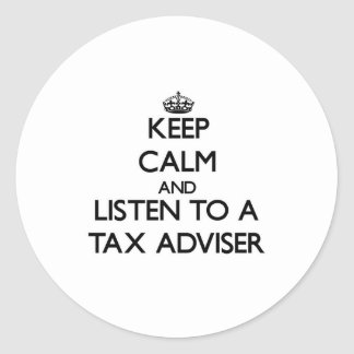 Keep Calm and Listen to a Tax Adviser Stickers