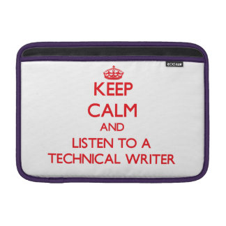 Keep Calm and Listen to a Technical Writer Sleeves For MacBook Air
