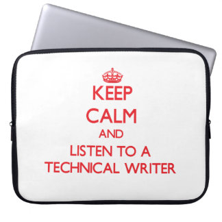 Keep Calm and Listen to a Technical Writer Laptop Computer Sleeves