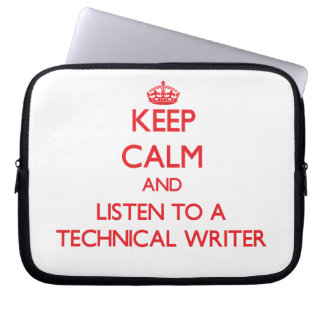 Keep Calm and Listen to a Technical Writer Laptop Computer Sleeve