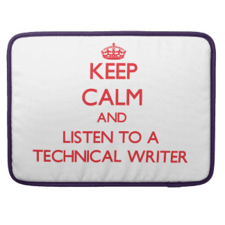 Keep Calm and Listen to a Technical Writer MacBook Pro Sleeve