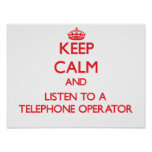 Keep Calm and Listen to a Telephone Operator Poster