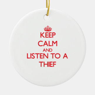 Keep Calm and Listen to a Thief Double-Sided Ceramic Round Christmas Ornament