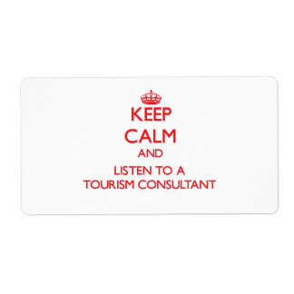 Keep Calm and Listen to a Tourism Consultant Custom Shipping Labels