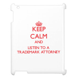 Keep Calm and Listen to a Trademark Attorney iPad Cases