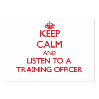 Keep Calm and Listen to a Training Officer Business Card