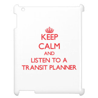 Keep Calm and Listen to a Transit Planner iPad Cases