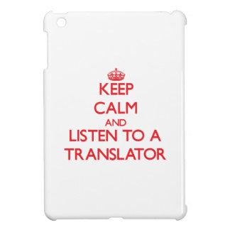 Keep Calm and Listen to a Translator iPad Mini Cover