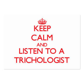 Keep Calm and Listen to a Trichologist Business Card Template