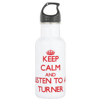 Keep Calm and Listen to a Turner 18oz Water Bottle