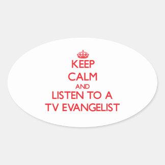 Keep Calm and Listen to a TV Evangelist Oval Sticker