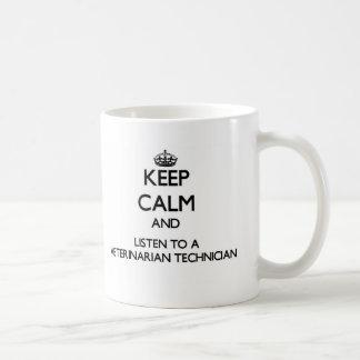 Keep Calm and Listen to a Veterinarian Technician Coffee Mug