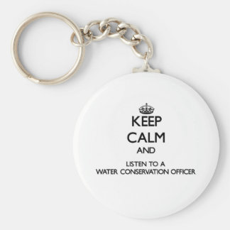 Keep Calm and Listen to a Water Conservation Offic Basic Round Button Keychain