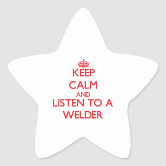 Keep Calm and Listen to a Welder Sticker