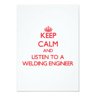 Keep Calm and Listen to a Welding Engineer Cards
