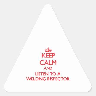 Keep Calm and Listen to a Welding Inspector Triangle Sticker