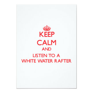 Keep Calm and Listen to a White Water Rafter Custom Announcement