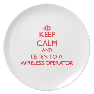 Keep Calm and Listen to a Wireless Operator Dinner Plate