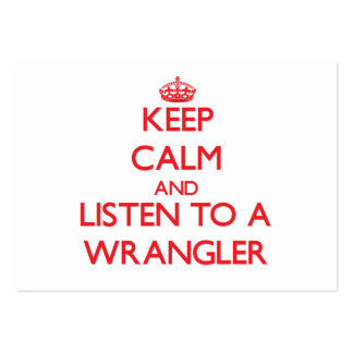 Keep Calm and Listen to a Wrangler Large Business Cards (Pack Of 100)