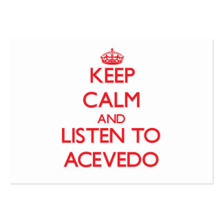 Keep calm and Listen to Acevedo Business Card Template