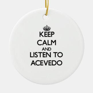 Keep calm and Listen to Acevedo Christmas Tree Ornament