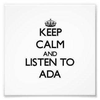 Keep Calm and listen to Ada Photo Art
