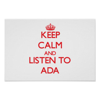 Keep Calm and listen to Ada Poster