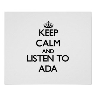 Keep Calm and listen to Ada Posters