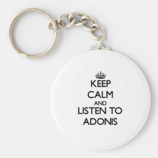 Keep Calm and Listen to Adonis Keychain
