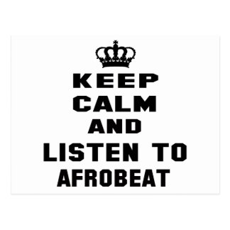 Keep calm and listen to Afrobeat. Postcard