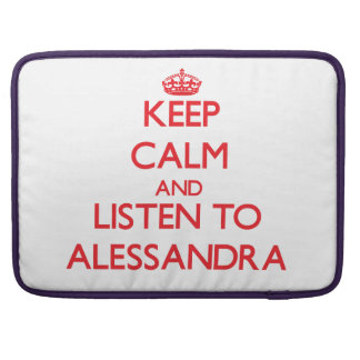 Keep Calm and listen to Alessandra Sleeves For MacBooks