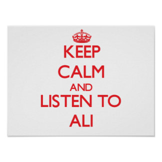 Keep calm and Listen to Ali Posters