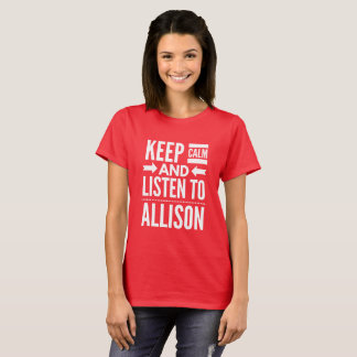 Keep Calm and listen to Allison T-Shirt