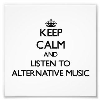 Keep calm and listen to ALTERNATIVE MUSIC Photo Print