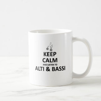 keep calm and listen to Alti & Bassi.jpg Coffee Mug