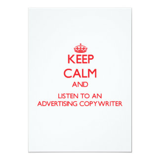 """Keep Calm and Listen to an Advertising Copywriter 5"""" X 7"""" Invitation Card"""