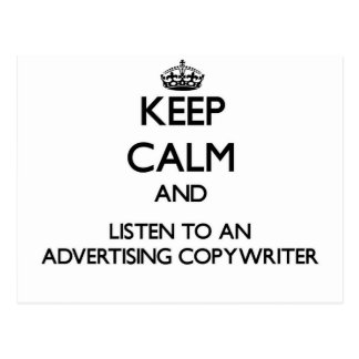 Keep Calm and Listen to an Advertising Copywriter Post Card
