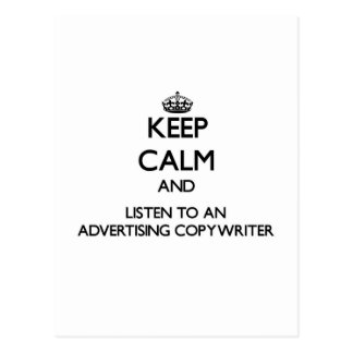 Keep Calm and Listen to an Advertising Copywriter Post Cards