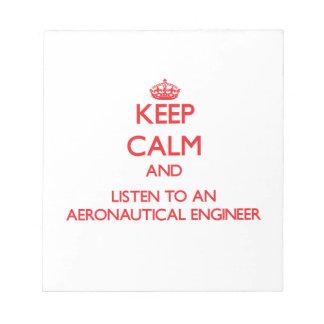 Keep Calm and Listen to an Aeronautical Engineer Notepads