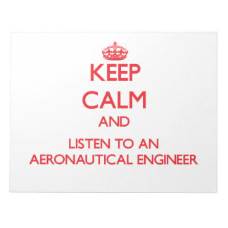 Keep Calm and Listen to an Aeronautical Engineer Scratch Pad