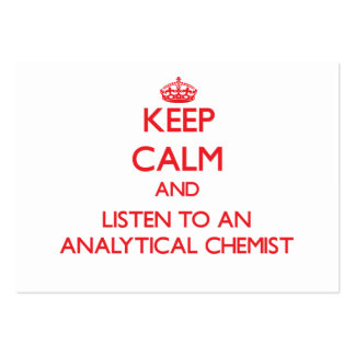 Keep Calm and Listen to an Analytical Chemist Business Card Template