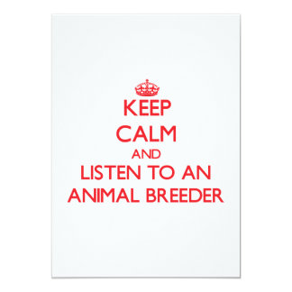 Keep Calm and Listen to an Animal Breeder 5x7 Paper Invitation Card