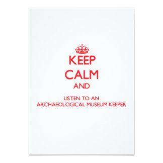 """Keep Calm and Listen to an Archaeological Museum K 5"""" X 7"""" Invitation Card"""