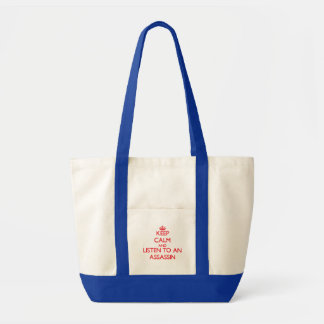 Keep Calm and Listen to an Assassin Tote Bags