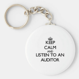 Keep Calm and Listen to an Auditor Key Chain