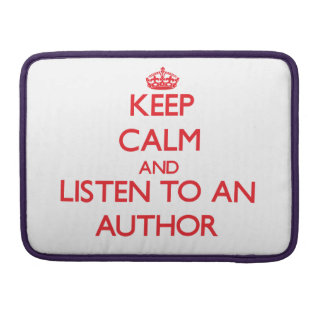 Keep Calm and Listen to an Author Sleeve For MacBooks