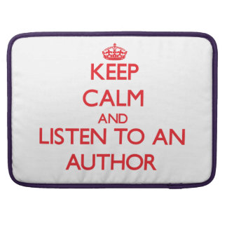 Keep Calm and Listen to an Author MacBook Pro Sleeve