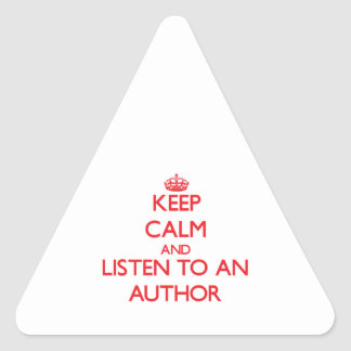 Keep Calm and Listen to an Author Triangle Stickers