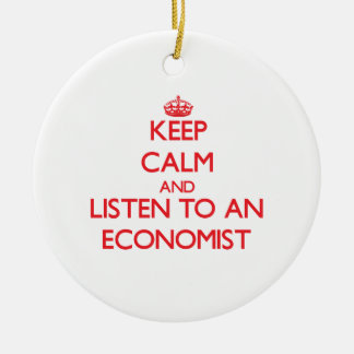 Keep Calm and Listen to an Economist Double-Sided Ceramic Round Christmas Ornament