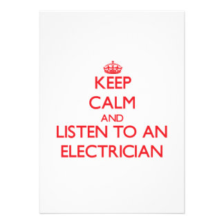 Keep Calm and Listen to an Electrician Custom Invitations